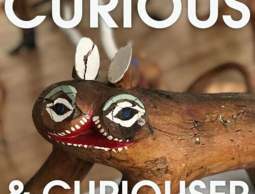 Curious & Curiouser Exhibit